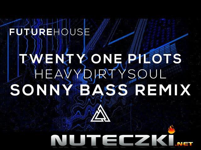 21Pilots - HeavyDirtySoul (Sonny Bass Remix)
