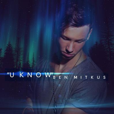 Ben Mitkus - U Know (B3nte Remix)
