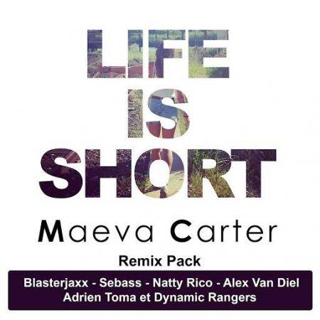 Maeva Carter - Life Is Short (Blasterjaxx Remix Extended)