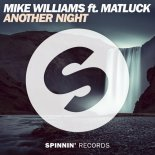 Mike Williams ft. Matluck - Another Night (New Northern Remix)