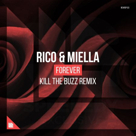 Rico & Miella - Forever (Kill The Buzz Extended Mix)
