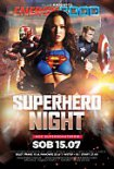 Energy 2000 (Katowce) - SUPERHERO NIGHT pres. Noc Superbohaterów (15.07.2017) Part 2