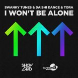 Swanky Tunes & Daishi Dance & Tora - I Won\'t Be Alone (Extended Mix)