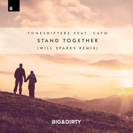 Toneshifterz ft. Cayo - Stand Together (Will Sparks Remix Extended)