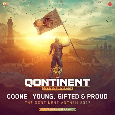 Coone - Young, Gifted & Proud (The Qontinent Anthem 2017) (Edit)
