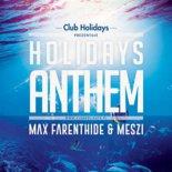 Meszi x Max Farenthide - Holidays Anthem (Original Mix)