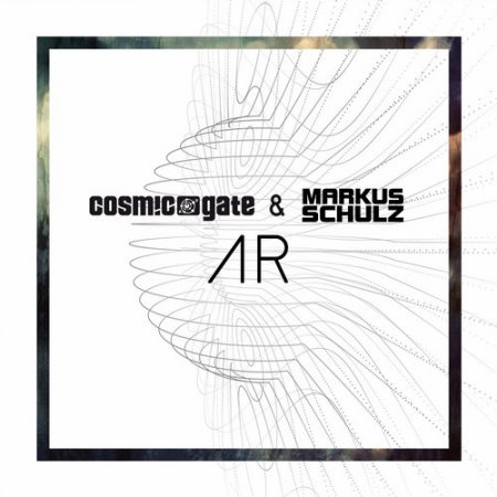 Cosmic Gate & Markus Schulz - AR (Extended Mix)