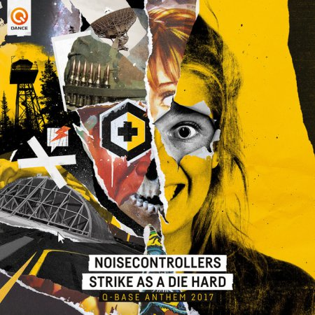 Noisecontrollers -Strike As A Die Gard (Official Q-Base Anthem 2017)