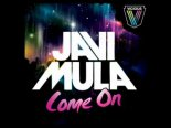 Javi Mula - Come On 2017 (FeelingBeat & DJ Lacros Bootleg)