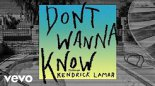 Maroon 5 - Don\'T Wanna Know Feat.Kendrick Lamar