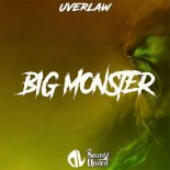 Uverlaw - Big Monster (Original Mix)
