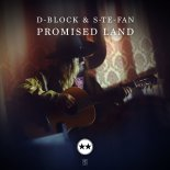 D-Block & S-te-Fan - Promised Land (Original Mix)