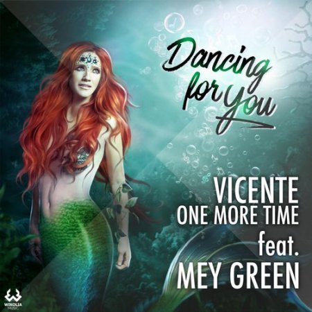 Vicente One More Time Ft. Mey Green - Dancing For You