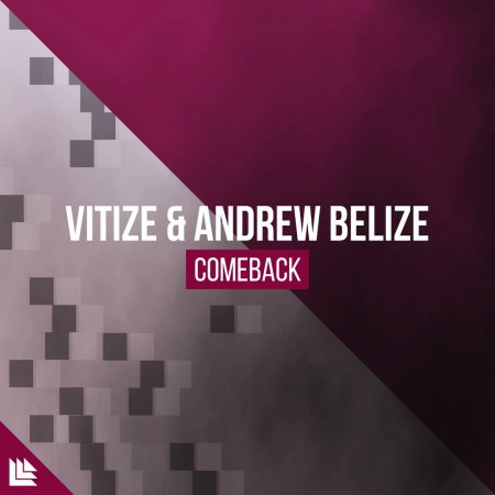 VITIZE & Andrew Belize - Comeback (Extended Mix)