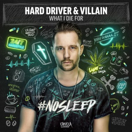 Hard Driver & Villain - What I Die For (Extended Mix)