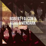 Robert Falcon & KEVU & Vendark - KARTEL (Desren Remake)