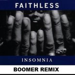 Faithless - Insomnia (Boomer Remix)