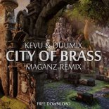 KEVU & DUUMIX - City Of Brass (Maganz Remix)