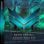 David Gravell - Addicted To (Extended Mix)
