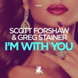 Scott Forshaw & Greg Stainer - I'm With You (Original Club Mix)