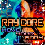 Ray Core - Move Your Body (Max R Remix)