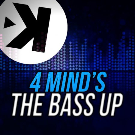 4 Mind's - The Bass Up (Extended Mix)