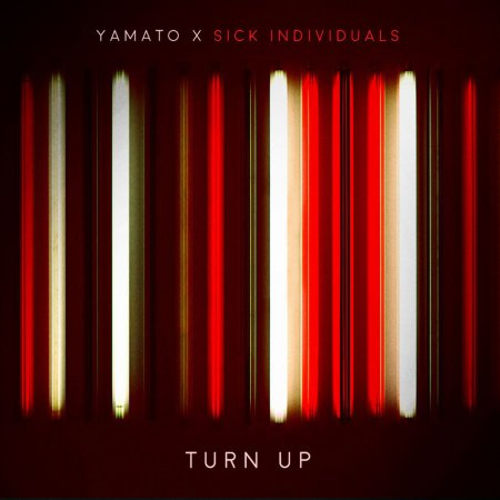 Yamato x Sick Individuals - Turn Up (Extended Mix)
