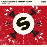TJR & Reece Low - Check This (feat. Fatman Scoop) [Extended Mix]
