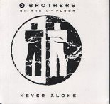 2 Brothers on the 4th Floor - Never Alone (C. Baumann Remix Edit)