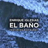 Enrique Iglesias ft. Bad Bunny - EL BANO (Bross&Bayl Remix)