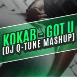 Kokab - Got U (Ready or Not) (DJ Q-Tune Mashup)