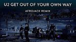 U2 - Get Out Of Your Own Way (Afrojack Remix)