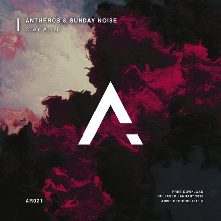 Antheros & Sunday Noise - Stay Alive (Original Mix)
