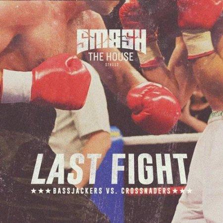 Bassjackers vs. Crossnaders - Last Fight (Original Mix)