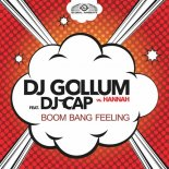 DJ Gollum feat. DJ Cap vs. Hannah - Boom Bang Feeling (Extended Mix)