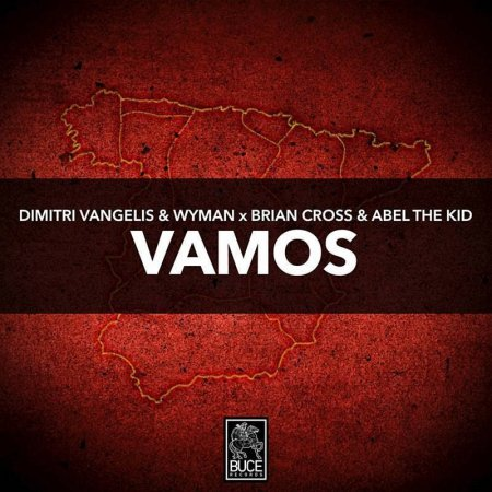 Dimitri Vangelis & Wyman x Brian Cross & Abel The Kid - Vamos (Extended Mix)