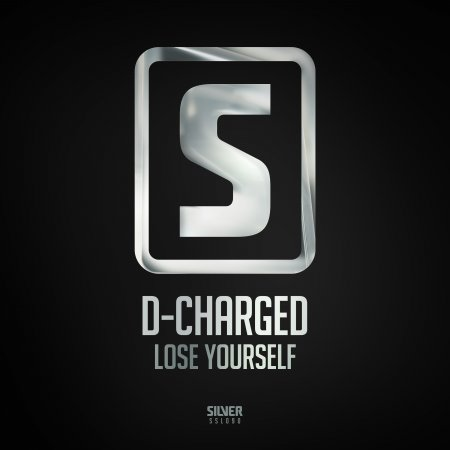 D-Charged - Lose Yourself (Original Mix)