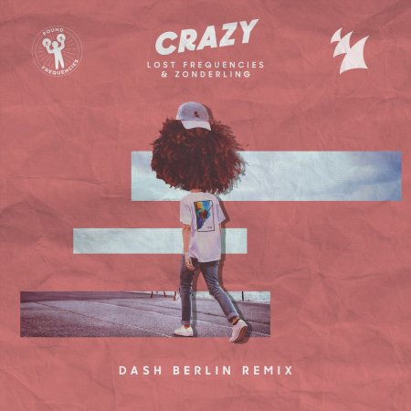 Lost Frequencies & Zonderling - Crazy (Dash Berlin Extended Remix)