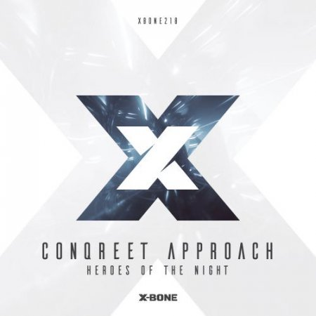 Conqreet Approach - Heroes Of The Night (Original Mix)