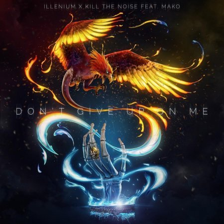Illenium & Kill The Noise - Don't Give Up On Me (Original Mix)