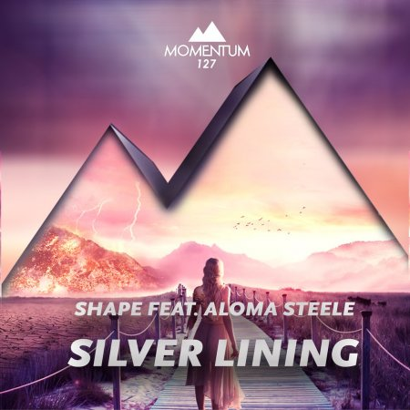 Shape feat. Aloma Steele - Silver Lining (Original Mix)