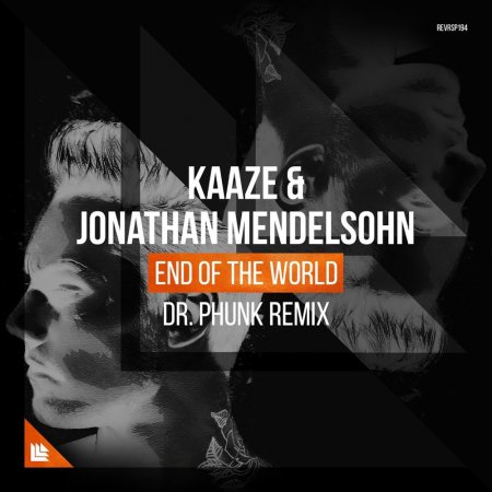 KAAZE feat. Jonathan Mendelsohn - End of The World (Dr. Phunk Extended Remix)