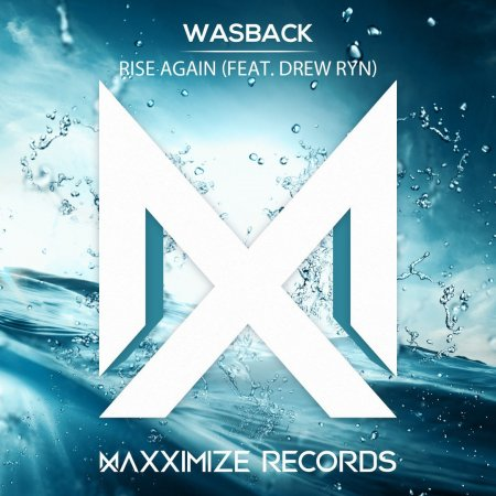 Wasback Ft. Drew Ryn - Rise Again (Extended Mix)