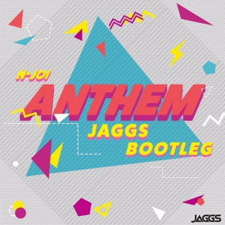 N-JOI - Anthem (JAGGS Extended Bootleg)