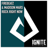 Firebeatz & Madison Mars - Rock Right Now (Original Mix)