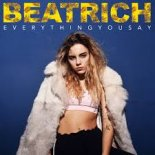 Beatrich - Everything You Say