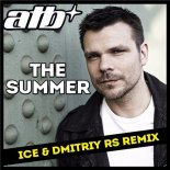ATB - The Summer (Ice & Dmitriy Rs Remix)