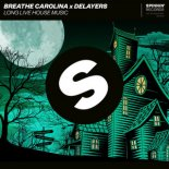 Breathe Carolina & Delayers - Long Live House Music
