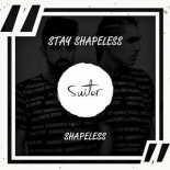 Shapeless – Stay Shapeless