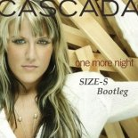 Cascada - One More Night (SIZE-S Bootleg)